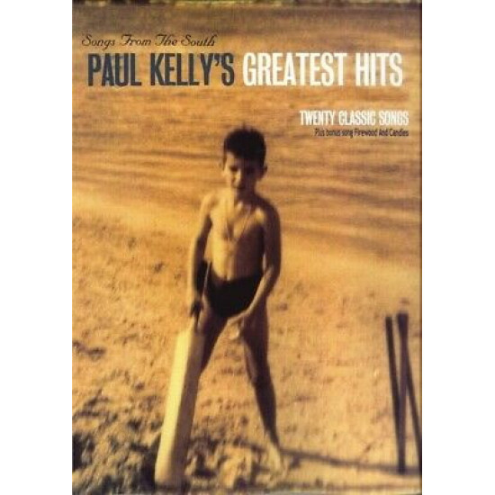 Paul Kelly Songs from the South Greatest Hits