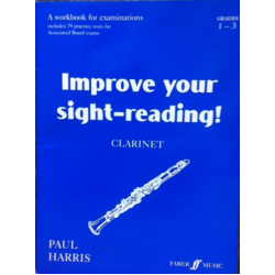Improve Your Sight-Reading Clarinet Grades 1-3 by Paul Harris