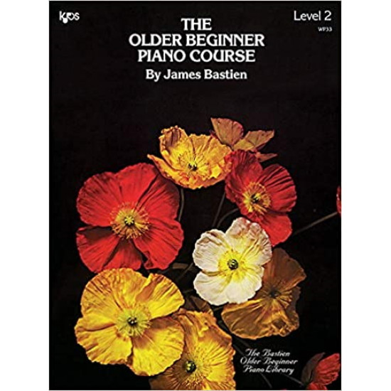 The Older Beginner Piano Course Level 2 by James Bastien