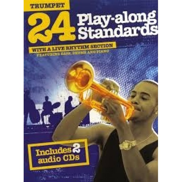 24 Play-along Standards for Trumpet Includes 2 audio CD's