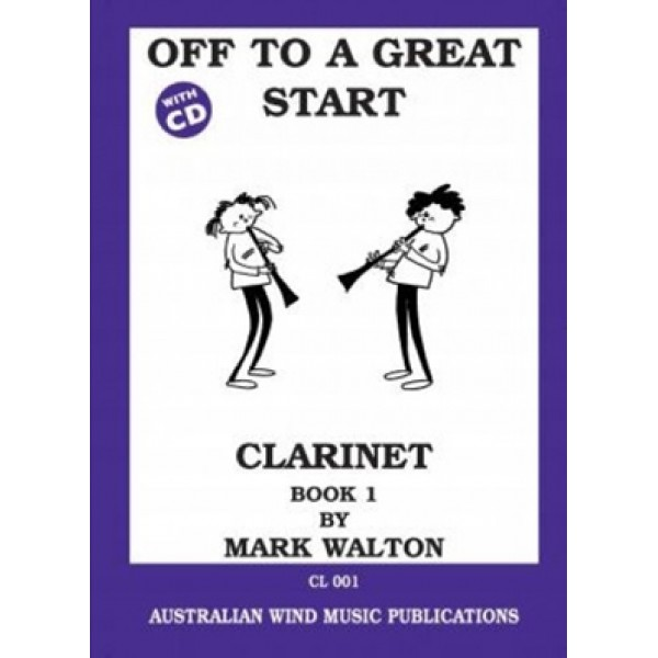 Off To A Great Start Clarinet Book 1 by Mark Walton
