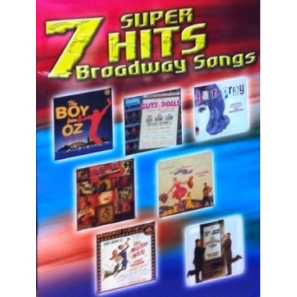 7 Super Hits Broadway Songs Piano Vocal Guitar